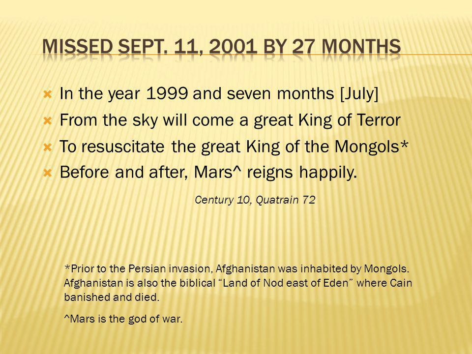 In the year 1999 and seven months [July]